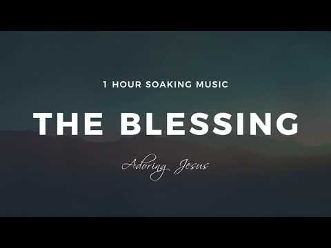 THE BLESSING | 1 HOUR SOAKING MUSIC // ELEVATION // KARI JOBE // CODY CARNES