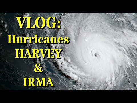 Vlog: Aftermath of Hurricanes Harvey and Irma in Texas and Florida