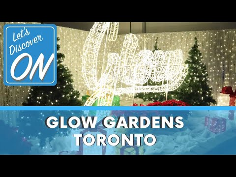 GLOW GARDENS (Toronto) - Let's Discover ON