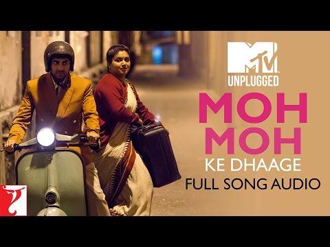 MTV Unplugged - Moh Moh Ke Dhaage | Papon | Dum Laga Ke Haisha Mp3