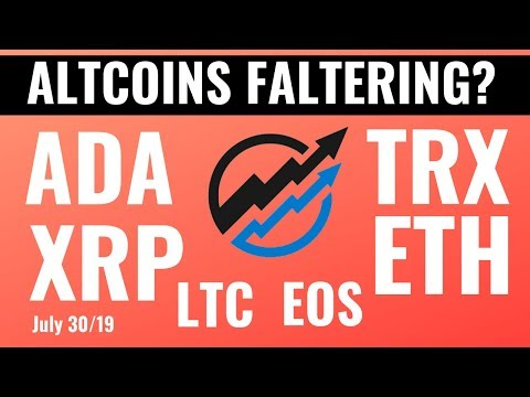 ALTCOIN Markets Faltering as BTC Gathers Strength – ADA, EOS, ETH, LTC, TRX, XRP | July 30 2019