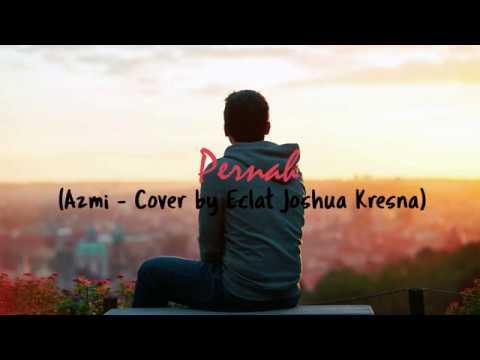 Azmi - Pernah (acoustic cover by eclat ft. Joshua Kresna) (Lirik)