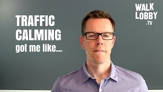 Is traffic calming worthless? | Walk Lobby TV