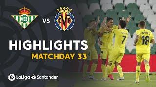 Highlights Real Betis vs Villarreal CF (0-2)