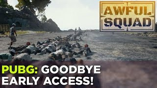 AWFUL SQUAD: Goodbye Early Access! w/ Justin, Travis, Russ, Plante and Merritt