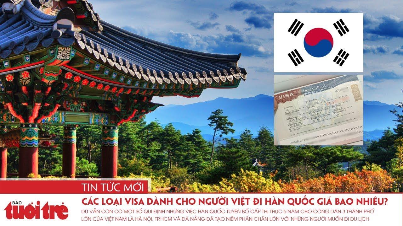 Các loại visa dành cho người Việt đi Hàn Quốc có giá bao nhiêu?