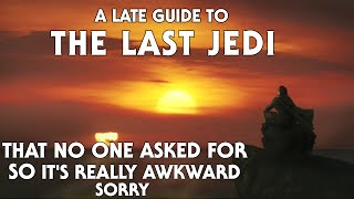 A Guide to The Last Jedi (for the Star Wars Fan Base)