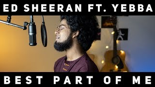 Ed Sheeran - Best Part Of Me (feat. YEBBA) Cover || By 🔺Ashwin Bhaskar🔻