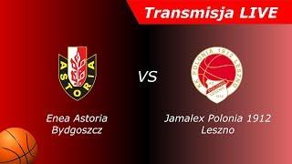 Enea Astoria Bydgoszcz - Jamalex Polonia 1912 Leszno