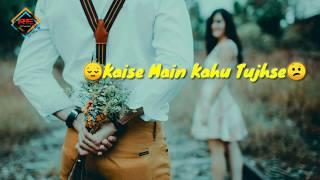Rehna Hai Tere Dil Mein || WhatsApp Status || Kaise Mein Kahu Tujhse