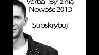 Verba - Był z nią ( Nowość 2013 ) + link do pobrania mp3