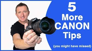 5 More Canon DSLR tips for beginners (that you may have missed)