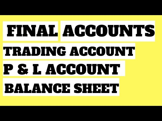 Trial Balance, Trading, Profit and loss Account and Balance sheet