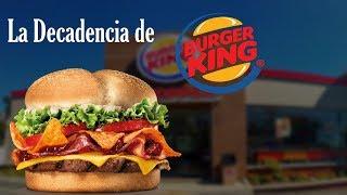 Burger King y su Decadencia