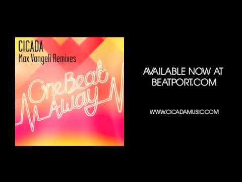 Cicada 'One Beat Away' [Max Vangeli Remix]