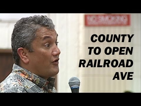 Hawaii County To Open Railroad Avenue
