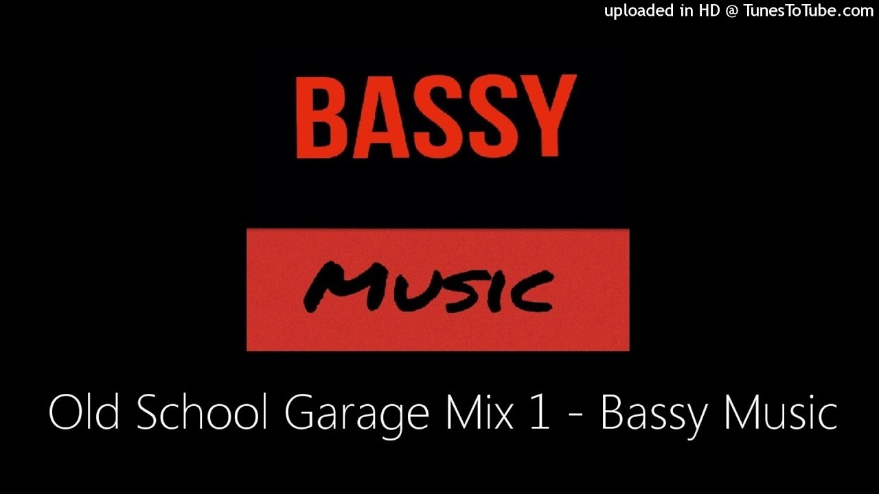 Old School Garage Old School Garage Mix 1 Bassy Music Youtube