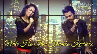 Mile Ho Tum Humko Karaoke with Lyrics | Tony Kakkar | FEVER
