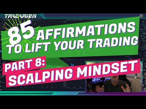 Affirmations 8/12: Scalping Mindset