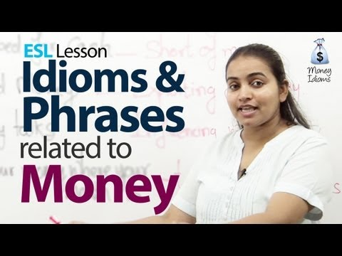 Idioms & Phrases related to Money - English Vocabulary Lesson ( ESL )