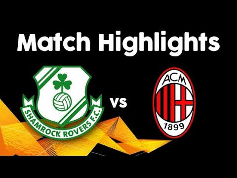Match Highlights | Shamrock Rovers 0-2 AC Milan | UEFA Europa League | 17 September 2020