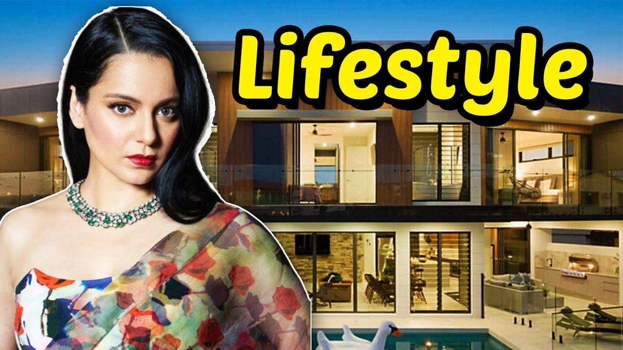 Kangana Ranaut Lifestyle [ Biography, Salary, Net Worth, Family, Boyfriend, Cars & House ]