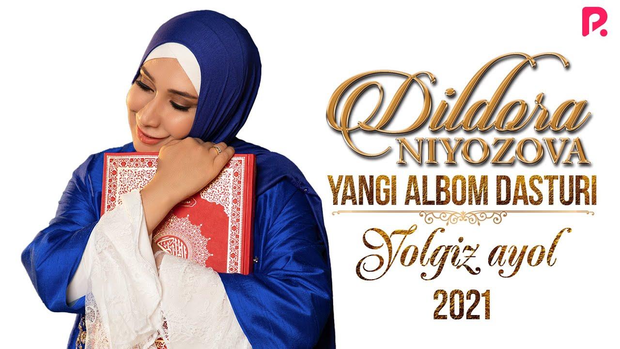 Dildora Niyozova - Yolg'iz ayol nomli albom dasturi 2021 онлайн томоша килиш