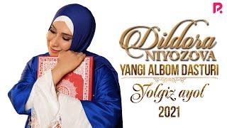 Dildora Niyozova - Yolgiz Ayol Nomli Albom Dasturi 2021