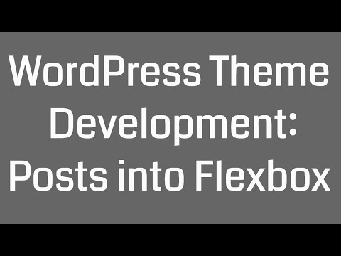 WordPress Theme Development: Post into Flexbox