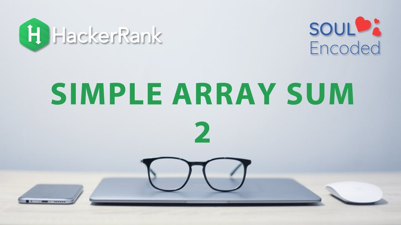 Lets Solve Hacker Rank Problems [2] - Simple Sum Array