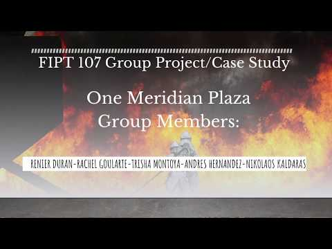 FIPT 107 Group Project/Case Study One Meridian Plaza