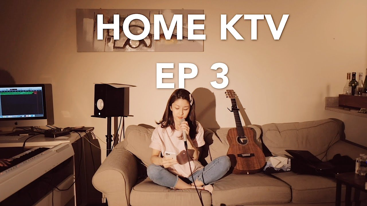 HOME KTV EP3 需要人陪/水星记/Speechless/后来遇见他/Million Reasons