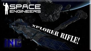 Space Engineers: Ships: Xplorer Rifle!