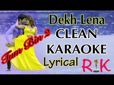 Dekh Lena | Karaoke With Lyrics | Tum Bin 2 | Clean Original by RK