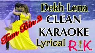 Dekh Lena | Karaoke With Lyrics | Tum Bin 2 | Clean Original by RK