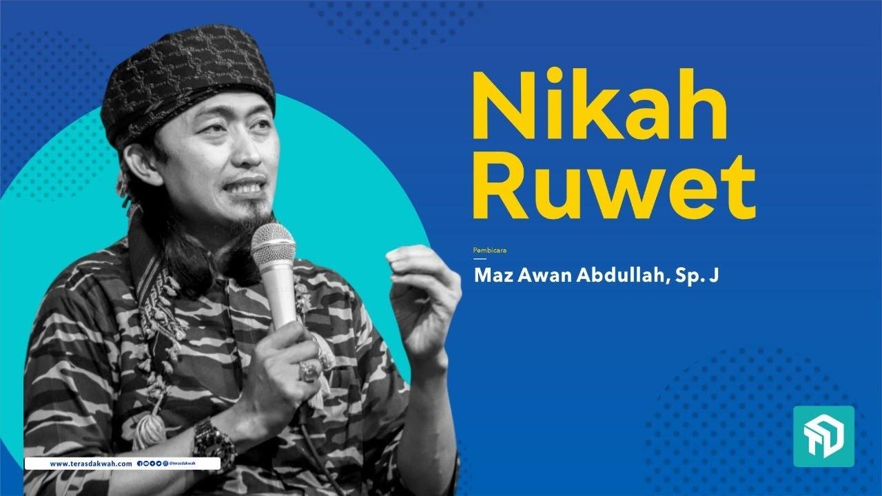Ustadz Awan Abdullah, Sp. J - Nikah Ruwet - NGAJI TERAS