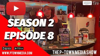 The P-Town Media Show S2 Ep8