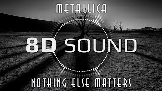 Metallica - Nothing Else Matters (8D SOUND)