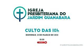 Culto das 10h ao Vivo - 21/03/2021