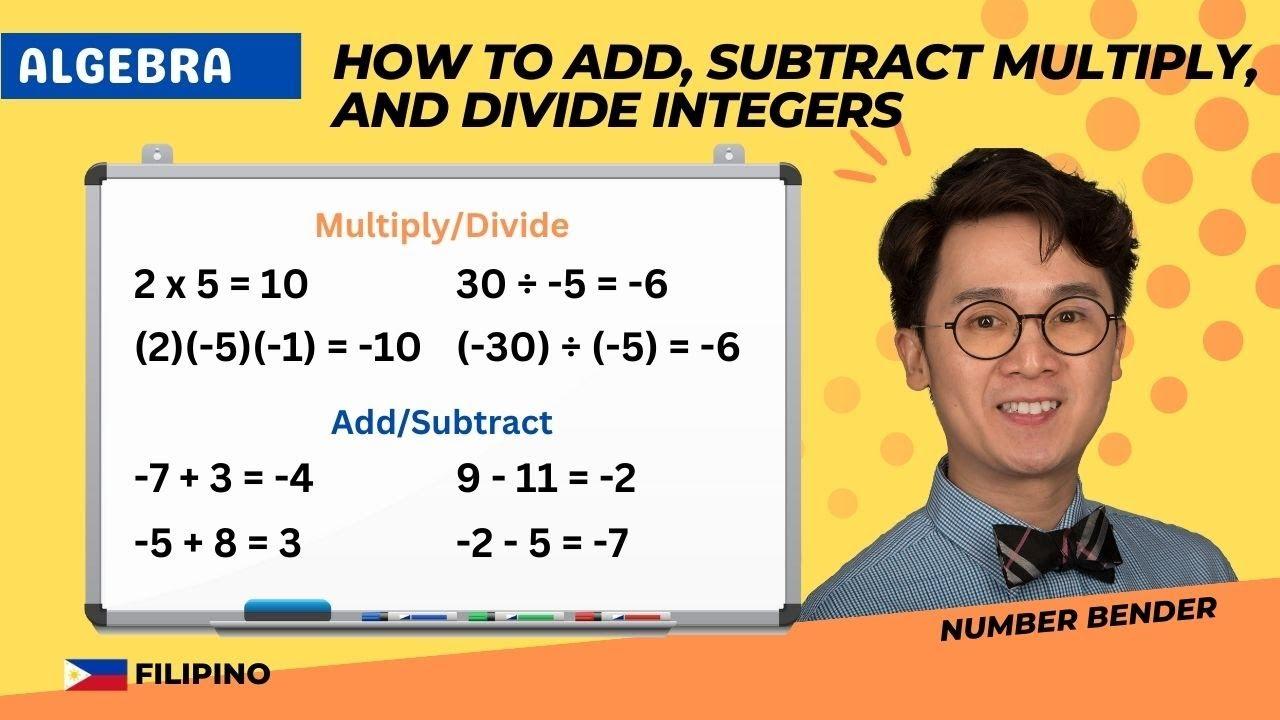 PAANO MAG ADD, SUBTRACT, MULTIPLY AT DIVIDE NG INTEGERS | Algebra