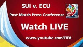Switzerland v. Ecuador - Post-Match Press Conference