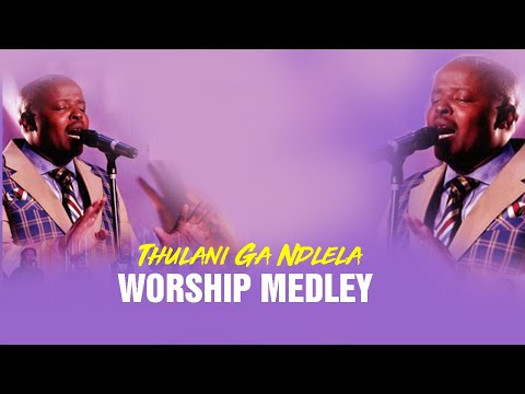 Thulani Ga Ndlela- Worship Medley