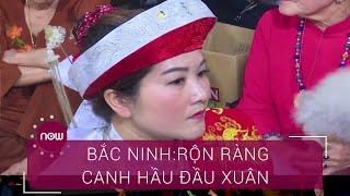 Bắc Ninh: Rộn ràng canh hầu đầu xuân| VTC Now
