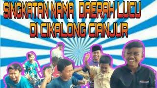 Download Mp3 Singkatan Nama Daerah Lucu Di Cikalong Cianjur