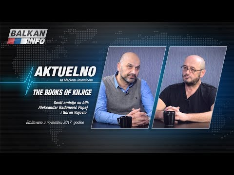 AKTUELNO: The Books of Knjige - Aleksandar Radunović Popaj i Goran Vujović (15.11.2017)