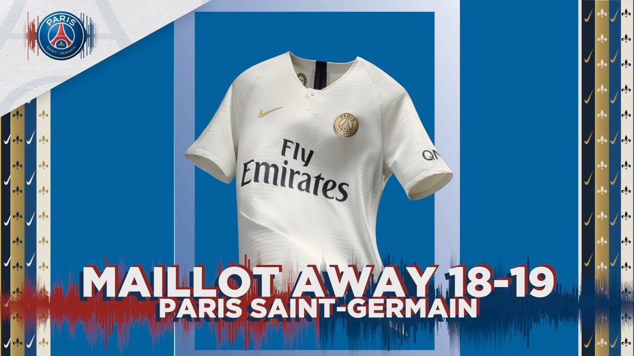8ddf4fe4ace26 MAILLOT AWAY 2018-2019 - PARIS SAINT-GERMAIN - YouTube