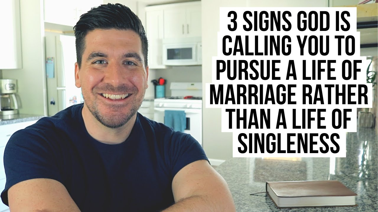God Is Calling You to Pursue Marriage Rather than Singleness If . . .