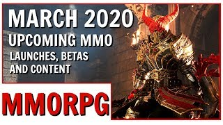 March 2020 Upcoming MMO Launches, Betas and New Content