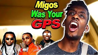 If the Migos were your GPS