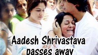 Music composer Aadesh Shrivastava passes away -  TOI